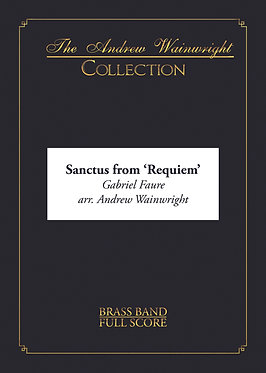 'Sanctus' from Fauré's 'Requiem' - Brass Band (Fauré arr. Andrew Wainwright)