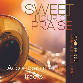 Sweet Hour of Praise - Accompaniment Tracks MP3