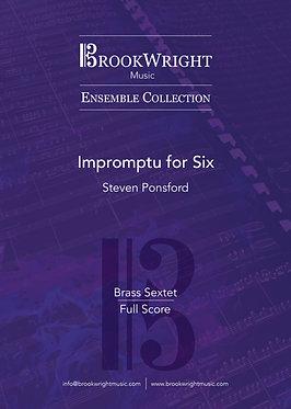 Impromptu for Six (Brass Sextet) Steven Ponsford