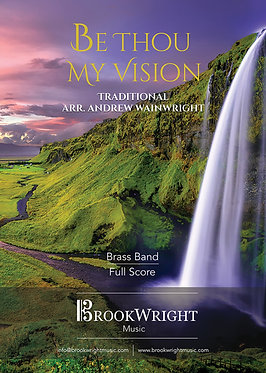Be Thou My Vision (Brass Band) Traditional arr. Andrew Wainwright