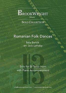 Romanian Folk Dances (Tenor Horn Solo with Piano) Béla Bartók arr. Jack Lythaby)