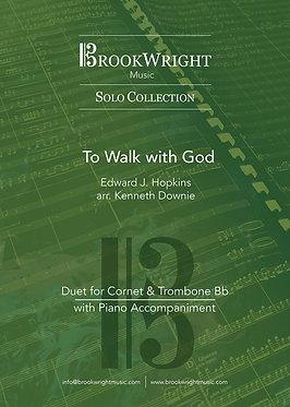 To Walk with God (Cornet & Trombone Duet) Edward Hopkins arr. Kenneth Downie