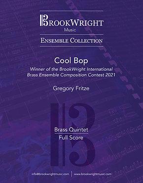 Cool Bop (Brass Quintet) Gregory Fritze
