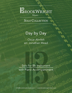 Day by Day (Solo for Bb Instrument with Piano) Oscar Ahnfelt arr. Jonathan Mead