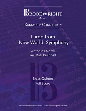 Largo from Symphony No. 9 in E Minor (Brass Quintet) Dvořák arr. Rob Bushnell