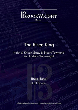 The Risen King (Brass Band) Getty & Townend arr. Andrew Wainwright