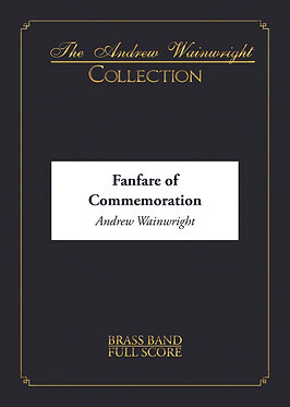 Fanfare of Commemoration - Brass Band (Andrew Wainwright)
