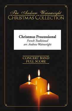 Christmas Processional - Wind Band (French Trad. arr. Andrew Wainwright)