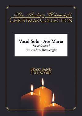 Ave Maria - Vocal Solo with Brass Band (Bach/Gounod arr. Andrew Wainwright)
