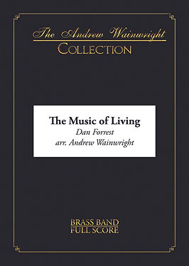 The Music of Living - Brass Band (Dan Forrest arr. Andrew Wainwright)