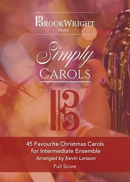 Simply Carols - 45 Favourite Christmas Carols for Intermediate Ensemble