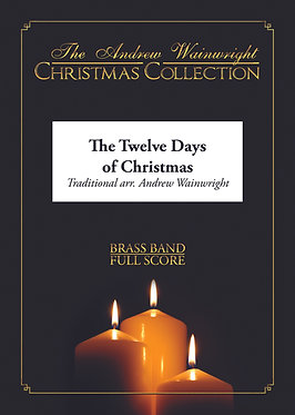 The Twelve Days of Christmas - Brass Band (Trad. arr. Andrew Wainwright)