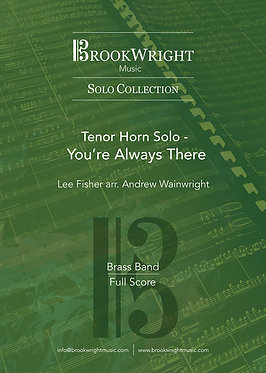 You're Always There - Tenor Horn Solo with Band (Lee Fisher arr. Wainwright)