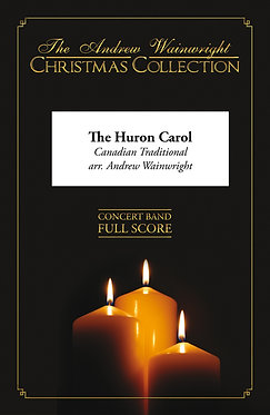 The Huron Carol - Wind Band (Canadian Traditional arr. Andrew Wainwright)