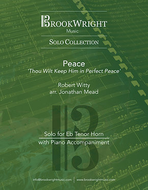 Peace (Solo for Eb Tenor Horn with Piano) Robert Witty arr. Jonathan Mead