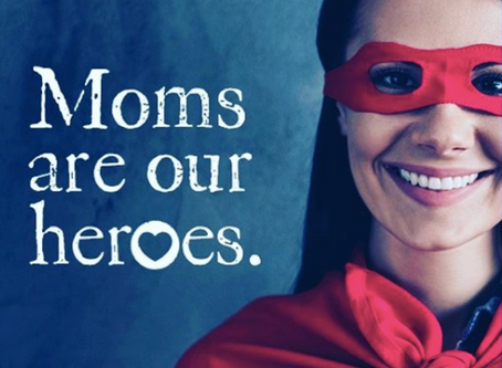 Moms are our Heros