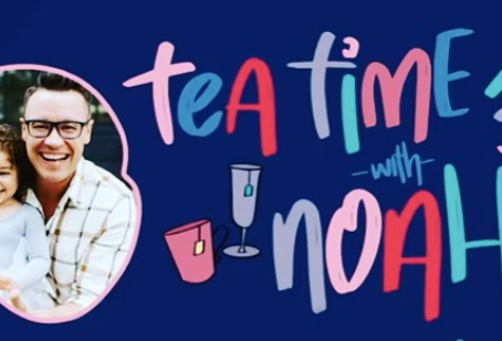 Tea Time with Noah - Don't Compare Yourself with Other People