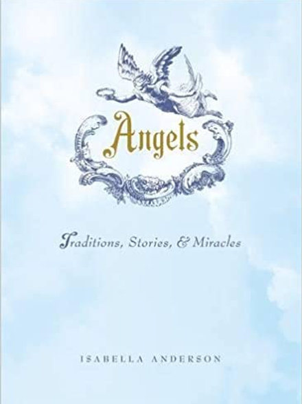 Angels: Traditions, Stories, and Miracles