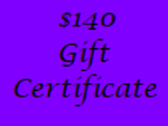Gift Certificate for $140 Value