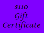 Gift Certificate for $110 Value