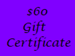 Gift Certificate for $60 Value