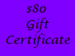 Gift Certificate for $80 Value