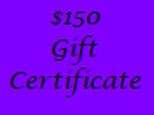 Gift Certificate for $150 Value