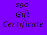 Gift Certificate for $90 Value