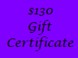 Gift Certificate for $130 Value