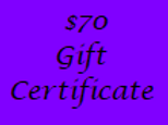 Gift Certificate for $70 Value