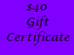 Gift Certificate for $40 Value