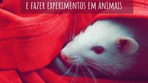 Experimentos em animais: um mal necessário