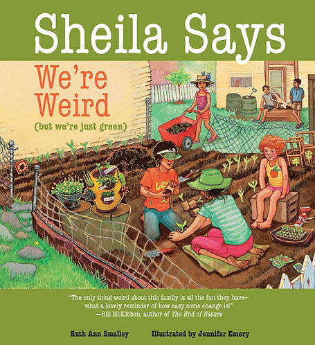Sheila Says We're Weird (but we're just green)