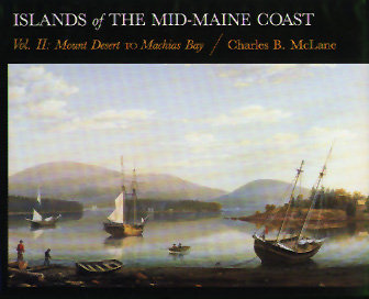 Islands of the Mid-Maine Coast, Vol II: Mount Desert to Machias Bay