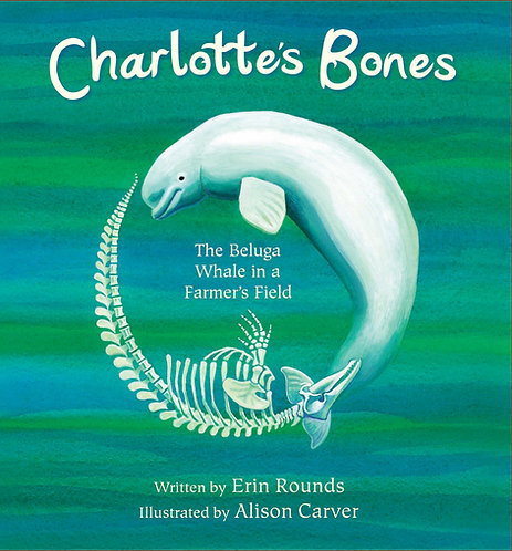 Charlotte's Bones: The Beluga Whale in a Farmer's Field
