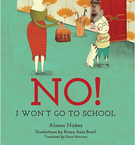 NO! I Won't Go To School