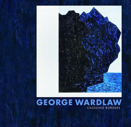 George Wardlaw: Crossing Borders