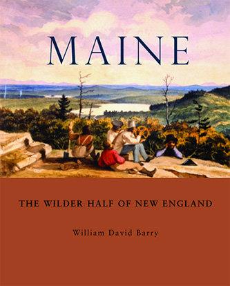 Maine: The Wilder Half of New England
