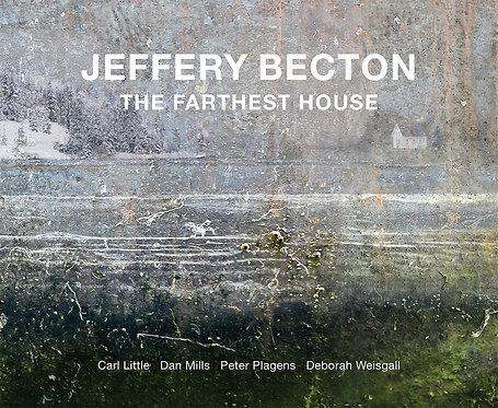 Jeffery Becton: The Farthest House