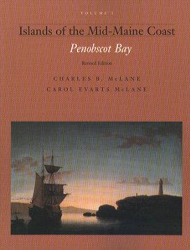 Islands of the Mid-Maine Coast, Vol I: Penobscot Bay