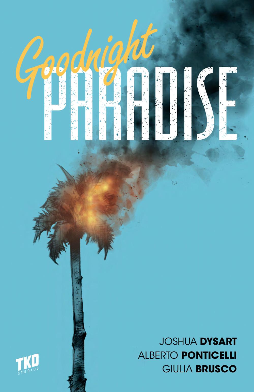 Goodnight Paradise, Vol. 1 (tpb), cover, TKO, Dysart/Ponticelli