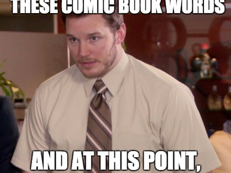 COMIC BOOK TERMS — A GLOSSARY FOR THE INDUSTRY