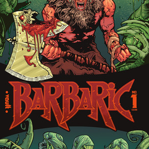 Axe-Drunk Love: An Interview with Michael Moreci of BARBARIC
