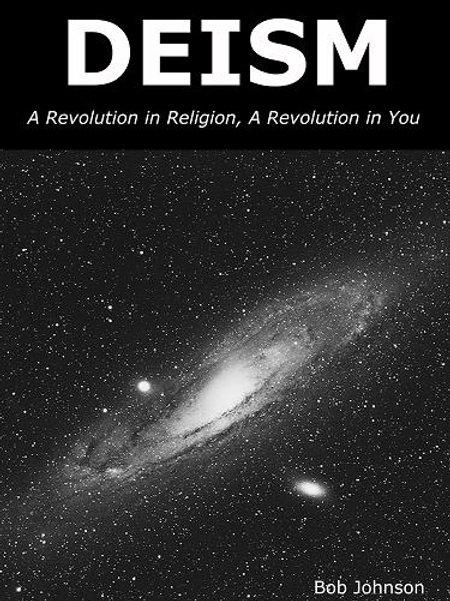 Deism: A Revolution in Religion, A Revolution in You (eBook/PDF)