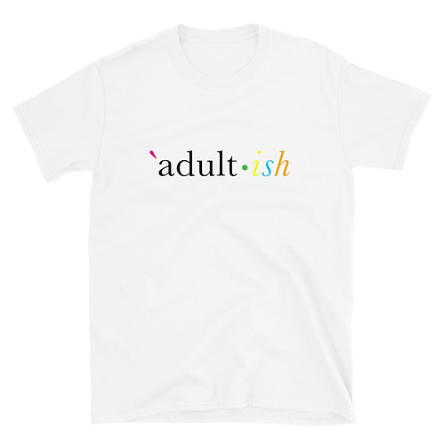 Adult-ish - Short Sleeve T-Shirt (light)