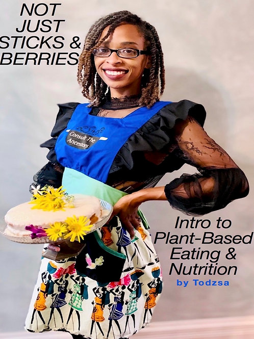 Not Just Sticks & Berries: Cookbook
