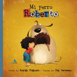 """""""Mi perro Roberto"""