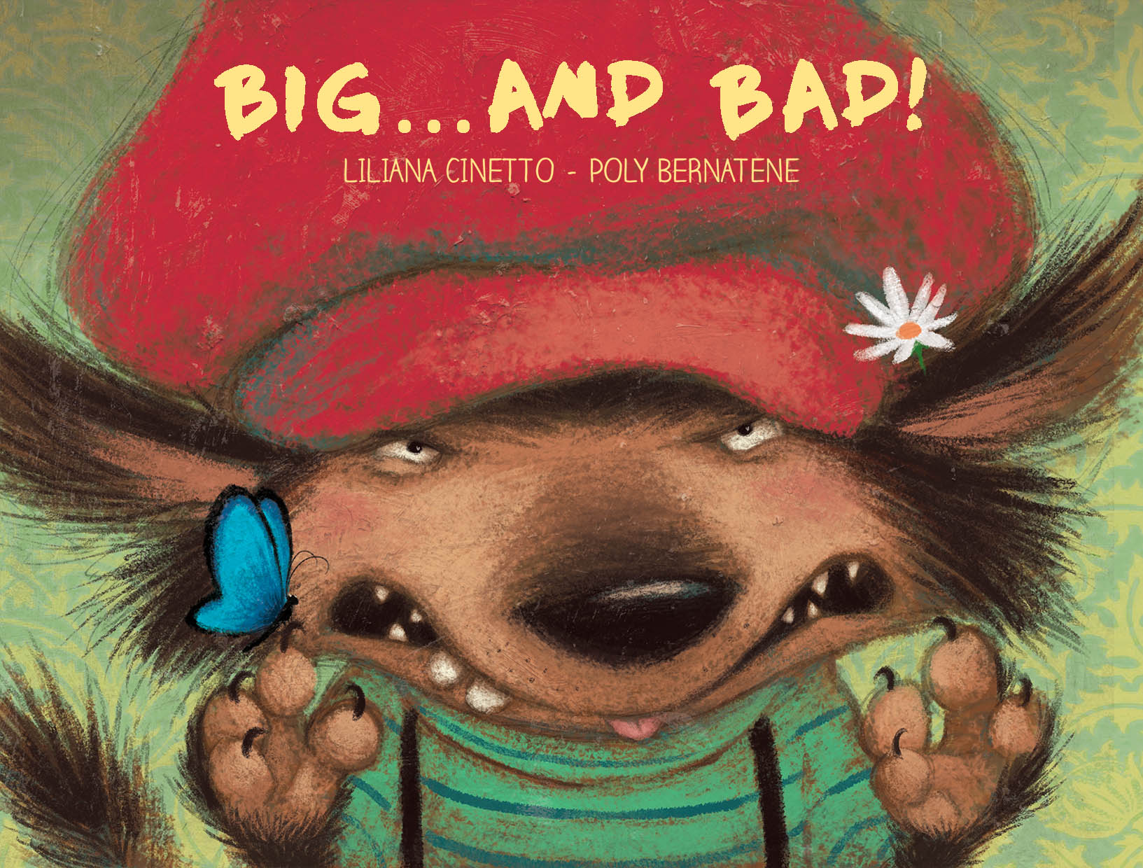 Big...and bad!