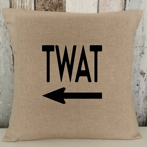 TWAT cushion with insert. Hessian look cushion with text and arrow. Funny!
