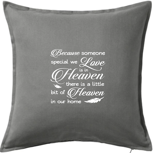 """Because someone special we love is in Heaven 20"""" x 20"""" cushion - 3 colours"""